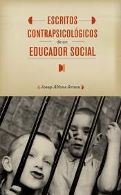 Escritos contrapsicológicos de un educador social, Josep Alfons Arnau